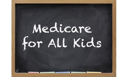Medicare for All Kids:  <br>The Best Next Step toward Universal Healthcare